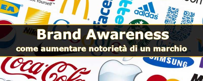 brand awareness come aumentare notorietà marchio